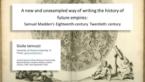 "First slide of Giulia Iannuzzi's presentation ""A new and unexampled way of writing the history of future empires: Samuel Madden's Eighteenth-century Twentieth century"", with author's name, paper title, conference details. In the background an eighteenth-century drawing of two angels observing the moon with a telescope."